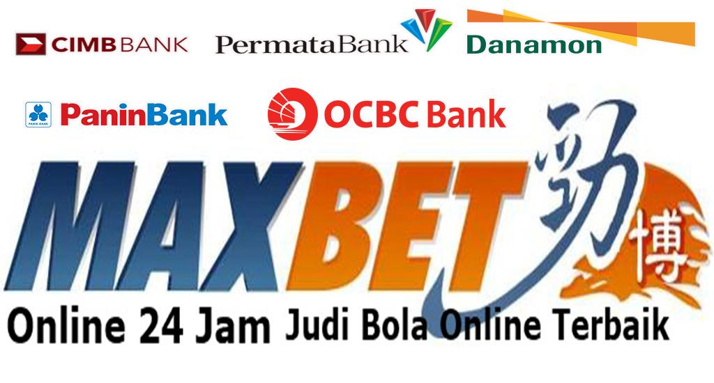 Maxbet Online Rek Bank CIMB Niaga, Panin, OCBC, Danamon, Permata